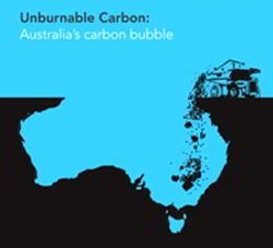 Unburnable Carbon: Australias Exposure to Carbon Bubble